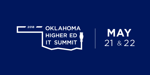 Oklahoma Higher Ed IT Summit   May 21 & 22